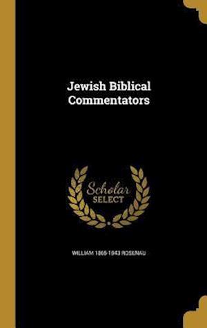 Jewish Biblical Commentators af William 1865-1943 Rosenau
