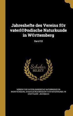 Bog, hardback Jahreshefte Des Vereins F(c)R Vaterl(c) Ndische Naturkunde in W(c)Rttemberg; Band 53
