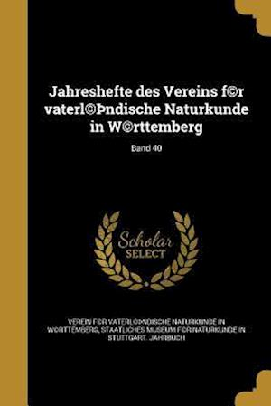 Bog, paperback Jahreshefte Des Vereins F(c)R Vaterl(c) Ndische Naturkunde in W(c)Rttemberg; Band 40