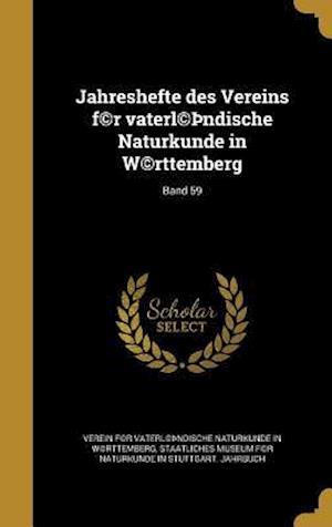 Bog, hardback Jahreshefte Des Vereins F(c)R Vaterl(c) Ndische Naturkunde in W(c)Rttemberg; Band 59
