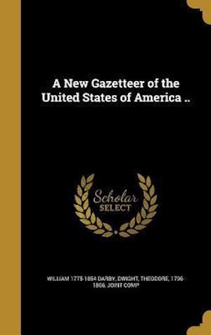 Bog, hardback A New Gazetteer of the United States of America .. af William 1775-1854 Darby