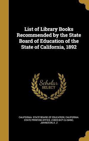 Bog, hardback List of Library Books Recommended by the State Board of Education of the State of California, 1892
