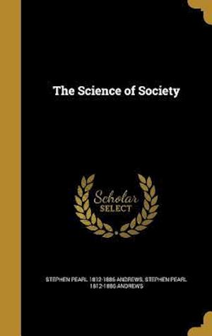 The Science of Society af Stephen Pearl 1812-1886 Andrews