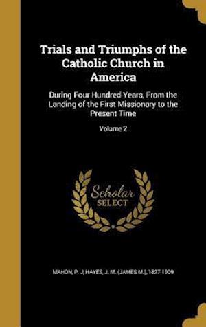 Bog, hardback Trials and Triumphs of the Catholic Church in America