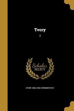 Tvory; 2 af Sydir 1836-1903 Vorobkevych