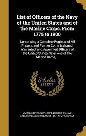 List of Officers of the Navy of the United States and of the Marine Corps, from 1775 to 1900 af Lewis Randolph 1847-1910 Hamersly, Edward William Callahan