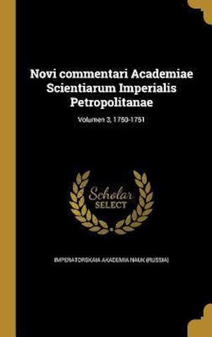 Bog, hardback Novi Commentari Academiae Scientiarum Imperialis Petropolitanae; Volumen 3, 1750-1751