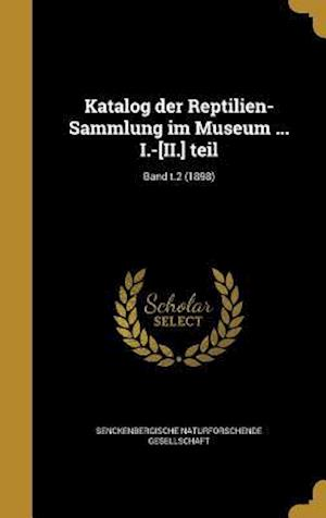 Bog, hardback Katalog Der Reptilien-Sammlung Im Museum ... I.-[Ii.] Teil; Band T.2 (1898)