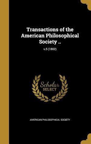 Bog, hardback Transactions of the American Philosophical Society ..; V.5 (1802)