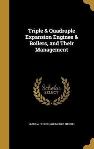 Bog, hardback Triple & Quadruple Expansion Engines & Boilers, and Their Management