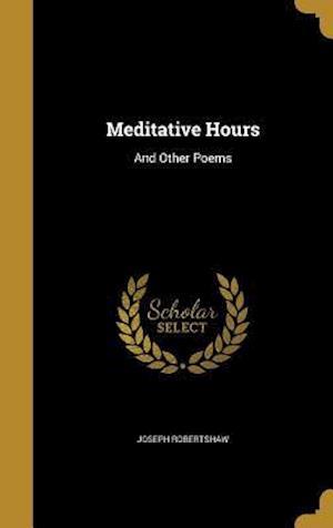 Bog, hardback Meditative Hours af Joseph Robertshaw
