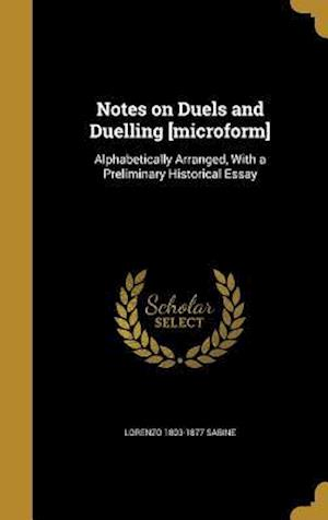 Bog, hardback Notes on Duels and Duelling [Microform] af Lorenzo 1803-1877 Sabine