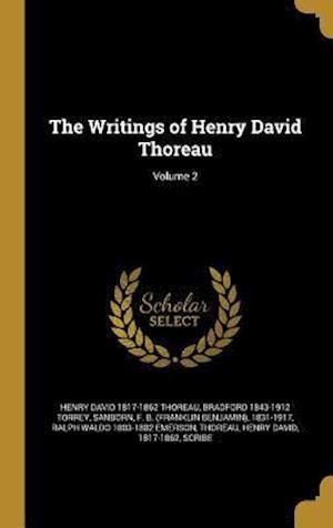 Bog, hardback The Writings of Henry David Thoreau; Volume 2 af Bradford 1843-1912 Torrey, Henry David 1817-1862 Thoreau