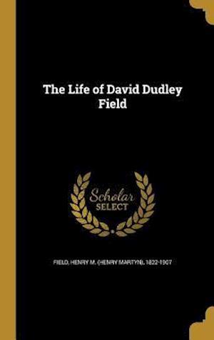 Bog, hardback The Life of David Dudley Field