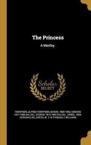 Bog, hardback The Princess af George 1815-1902 Dalziel, Edward 1817-1905 Dalziel