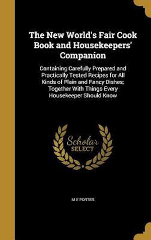 Bog, hardback The New World's Fair Cook Book and Housekeepers' Companion af M. E. Porter
