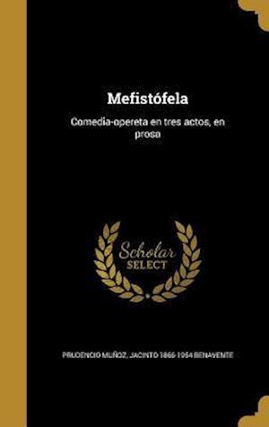 Mefistofela af Jacinto 1866-1954 Benavente, Prudencio Munoz