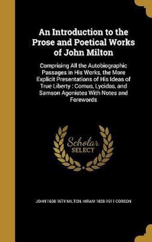 Bog, hardback An  Introduction to the Prose and Poetical Works of John Milton af Hiram 1828-1911 Corson, John 1608-1674 Milton