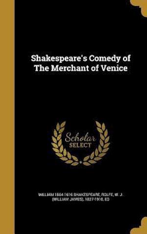 Bog, hardback Shakespeare's Comedy of the Merchant of Venice af William 1564-1616 Shakespeare