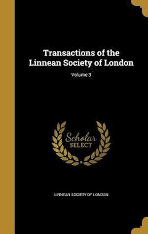 Bog, hardback Transactions of the Linnean Society of London; Volume 3
