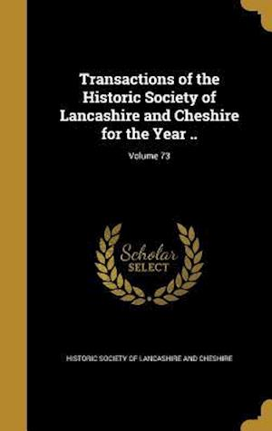 Bog, hardback Transactions of the Historic Society of Lancashire and Cheshire for the Year ..; Volume 73
