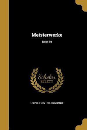 Bog, paperback Meisterwerke; Band 10 af Leopold Von 1795-1886 Ranke