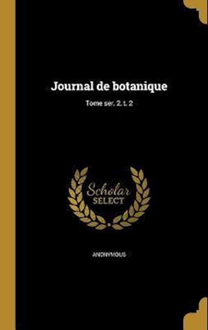 Bog, hardback Journal de Botanique; Tome Ser. 2, T. 2
