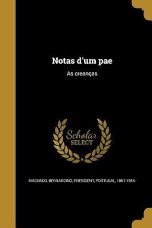 Bog, paperback Notas D'Um Pae
