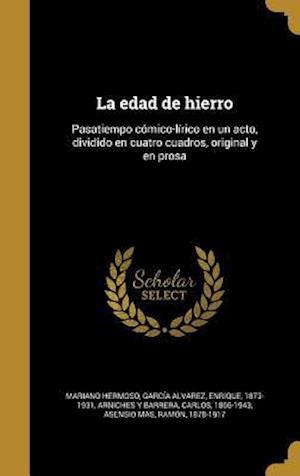 Bog, hardback La Edad de Hierro af Mariano Hermoso