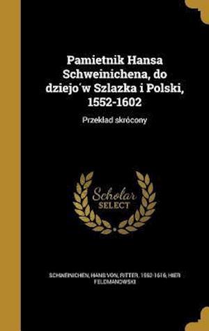 Bog, hardback Pamie Tnik Hansa Schweinichena, Do Dziejo W Szla Zka I Polski, 1552-1602 af Hier Feldmanowski