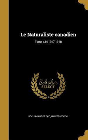 Bog, hardback Le Naturaliste Canadien; Tome T.44 1917-1918