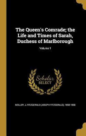 Bog, hardback The Queen's Comrade; The Life and Times of Sarah, Duchess of Marlborough; Volume 1