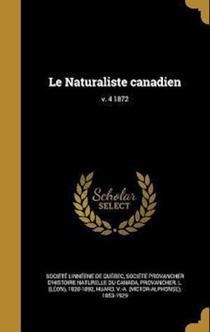 Bog, hardback Le Naturaliste Canadien; V. 4 1872