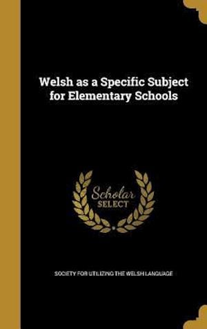 Bog, hardback Welsh as a Specific Subject for Elementary Schools