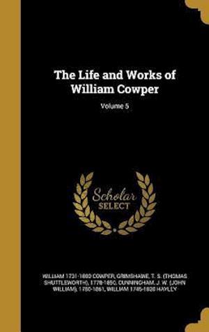 Bog, hardback The Life and Works of William Cowper; Volume 5 af William 1731-1800 Cowper