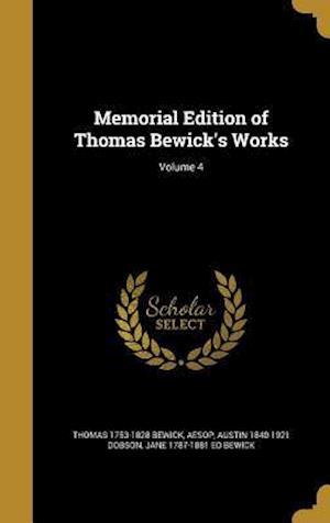 Bog, hardback Memorial Edition of Thomas Bewick's Works; Volume 4 af Thomas 1753-1828 Bewick, Austin 1840-1921 Dobson