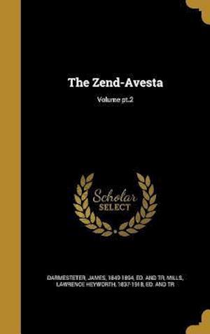 Bog, hardback The Zend-Avesta; Volume PT.2