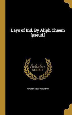 Bog, hardback Lays of Ind. by Aliph Cheem [Pseud.] af Walter 1837- Yeldham