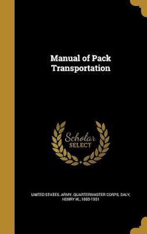 Bog, hardback Manual of Pack Transportation
