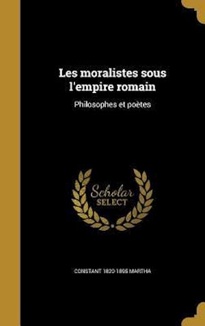 Les Moralistes Sous L'Empire Romain af Constant 1820-1895 Martha