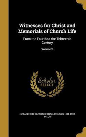 Witnesses for Christ and Memorials of Church Life af Edward 1808-1879 Backhouse, Charles 1816-1902 Tylor