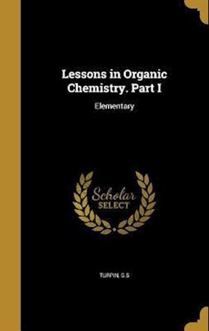 Bog, hardback Lessons in Organic Chemistry. Part I