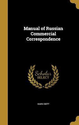 Bog, hardback Manual of Russian Commercial Correspondence af Mark Sieff
