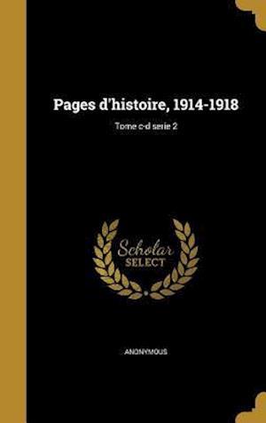 Bog, hardback Pages D'Histoire, 1914-1918; Tome C-D Serie 2