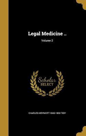 Legal Medicine ..; Volume 2 af Charles Meymott 1843-1892 Tidy