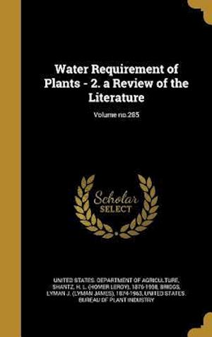 Bog, hardback Water Requirement of Plants - 2. a Review of the Literature; Volume No.285