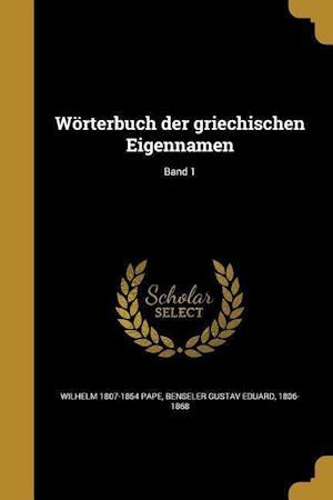 Bog, paperback Worterbuch Der Griechischen Eigennamen; Band 1 af Wilhelm 1807-1854 Pape