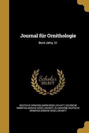 Bog, paperback Journal Fur Ornithologie; Band Jahrg. 61