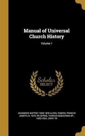 Bog, hardback Manual of Universal Church History; Volume 1 af Johannes Baptist 1808-1878 Alzog