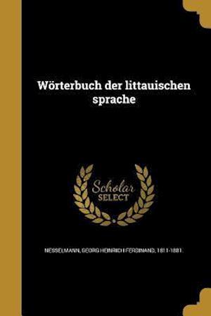 Bog, paperback Worterbuch Der Littauischen Sprache
